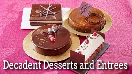 Decadent Desserts and Entrees