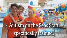 Autism on the Seas Staff Specifically Trained